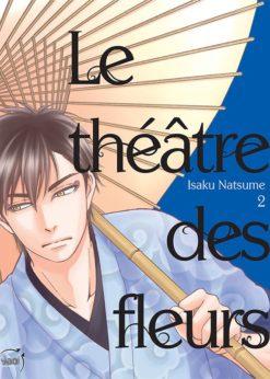 Le Théâtre des fleurs T.2